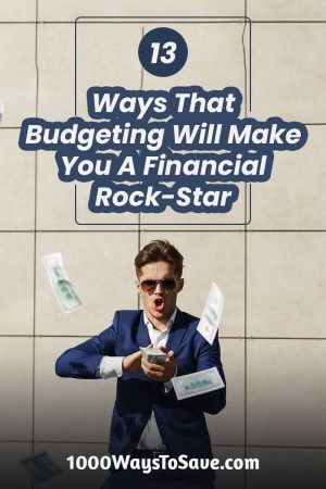 Everyone always says that the first step to getting on track financially is to create a budget.   But how does budgeting help save money exactly? After-all, isn't it just creating a list of your expenses and income? In this post, I'll show you 13 ways budgeting can transform your life and give you the financial security you need! #MoneySavingTips #1000WaysToSave