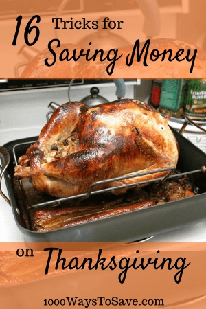 16 Tricks for Saving Money On Hosting Thanksgiving This Year