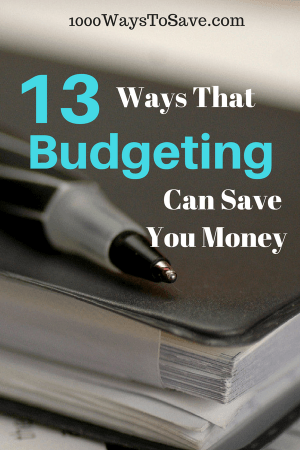 13 Ways That Budgeting Can Save You Money