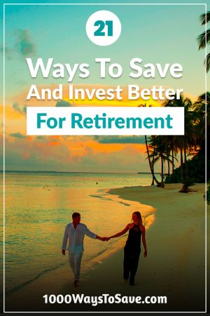 Take advantage of tax avoidance and company matching! Here are 21 ways to invest and save for retirement that will accelerate your financial freedom. #MoneySavingTips #1000WaysToSave