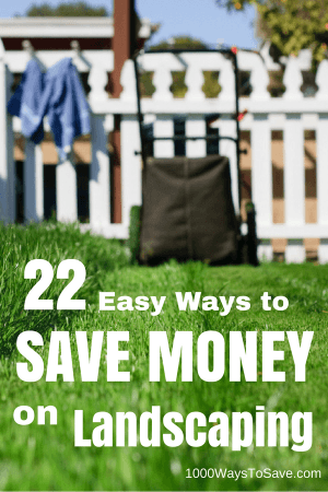 22 Easy Ways to Save on the Cost of Landscaping a Yard