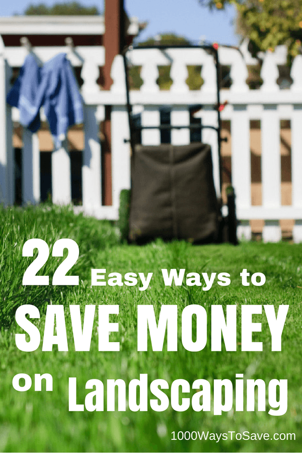 Making your yard the envy of the neighborhood doesn't have to cost you thousands. Here are 22 easy ways to save money on landscaping your house. #MoneySavingTips #1000WaysToSave