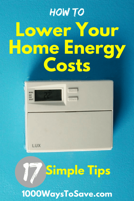 How to Lower Your Home Energy Costs in 17 Simple Steps