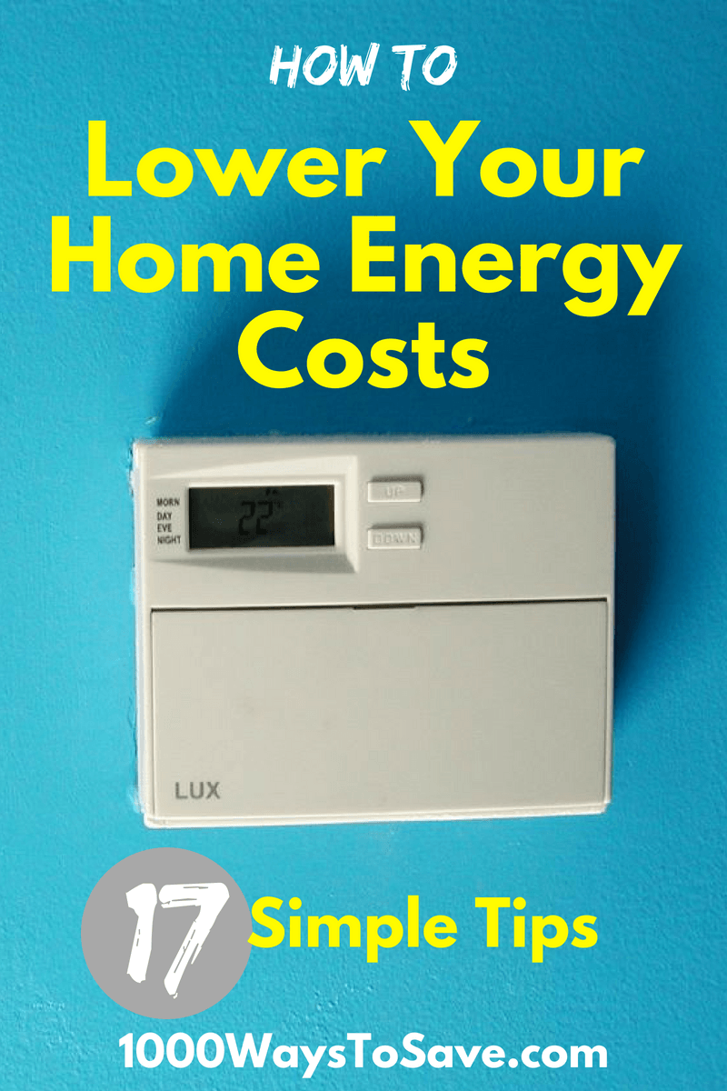Don't let your energy bills take control of your finances! Here are 17 ways how to lower your home energy costs and save more money every month. #MoneySavingTips #1000WaysToSave