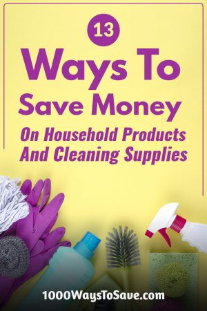 Whether its light bulbs or toilet paper, here are 13 great ways to save money on household products and cleaning supplies to keep your home stocked! #MoneySavingTips #1000WaysToSave