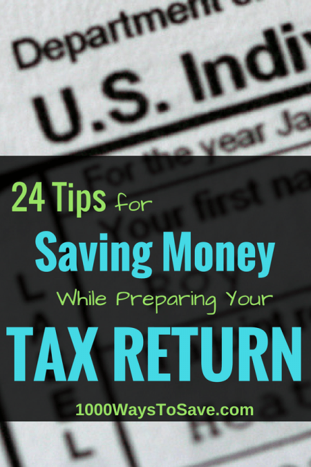 24 Tips for Saving Money While Preparing Your Tax Return