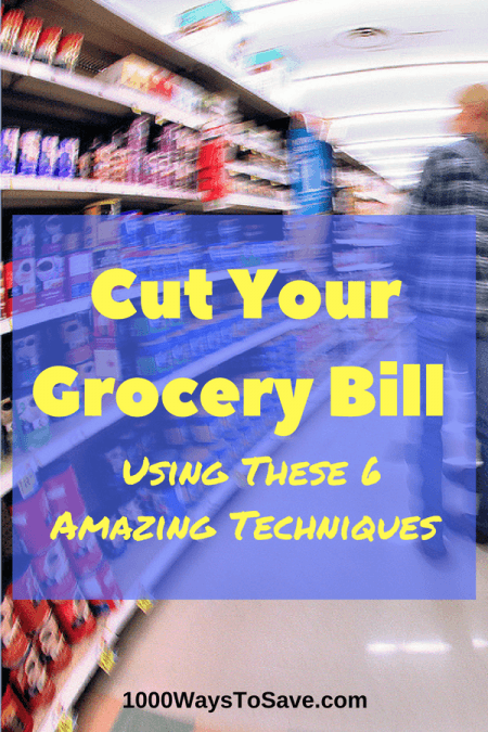 Cut Your Grocery Bill Using These 6 Amazing Techniques