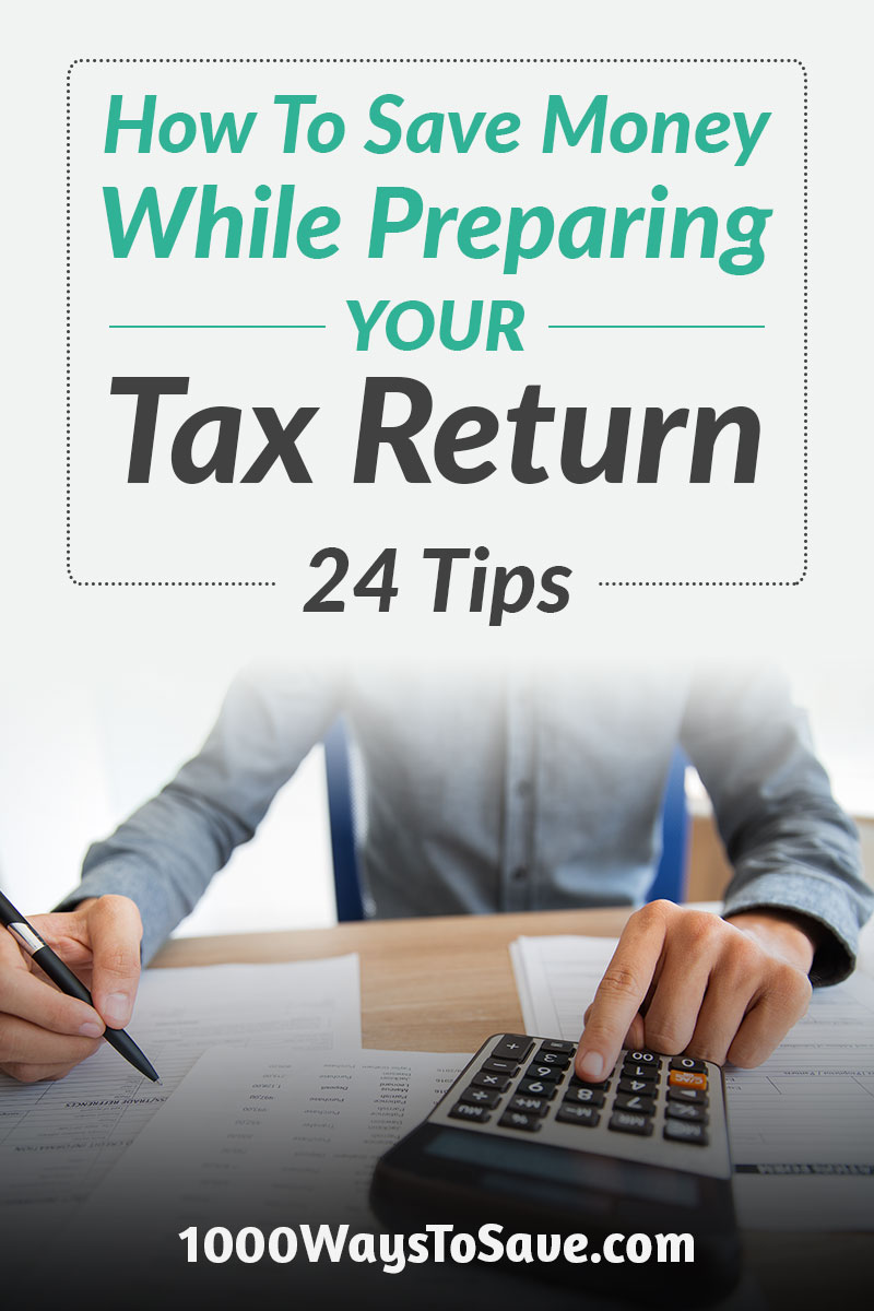 Why pay more for getting your taxes done than you have to? Here are 24 helpful ways how to save money while preparing your tax return this year. #MoneySavingTips #1000WaysToSave