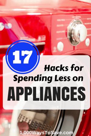 17 Hacks for Spending Less on Appliances