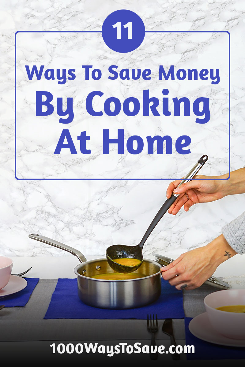 Don't waste your money on some fancy, over-priced restaurant! Here are 11 ways to save money by cooking at home that will have you eating just as good but spending a whole lot less! #MoneySavingTips #1000WaysToSave