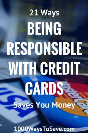 21 Ways Being Responsible With Credit Cards Saves You Money