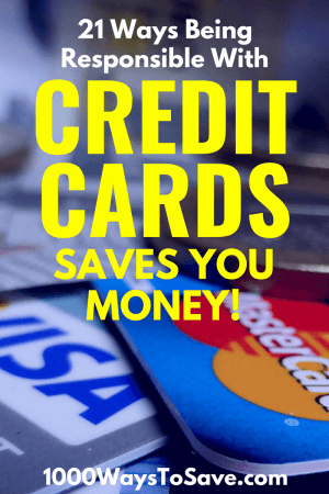 There are many ways being responsible with credit cards will save you money over time - some not as obvious as you may think! Here are 21 of our best tips. #MoneySavingTips #1000WaysToSave