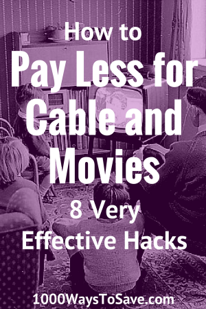 How to Pay Less for Cable and Movies - 8 Very Effective Hacks