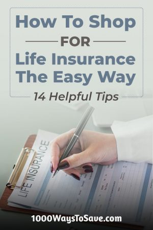 Don't get tricked into thinking life insurance is more than it is! Here are 14 helpful ways how to shop for life insurance the fast and easy way. #MoneySavingTips #1000WaysToSave