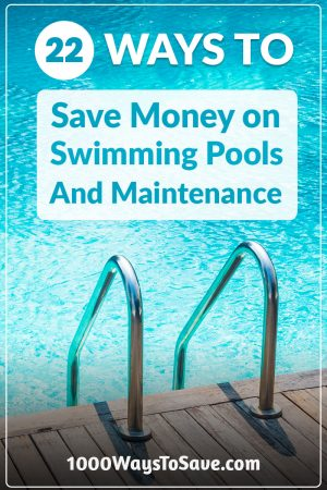 Don't let your backyard lagoon become a financial sinkhole! Here are my 22 favorite ways to save money on swimming pools and maintenance, and enjoy that crystal blue water all summer long! #MoneySavingTips #1000WaysToSave
