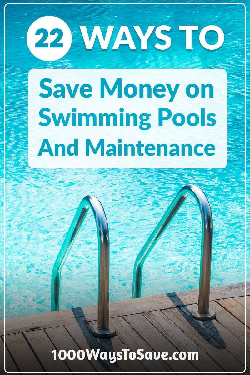 22 Ways to Save Money on Swimming Pools and Maintenance