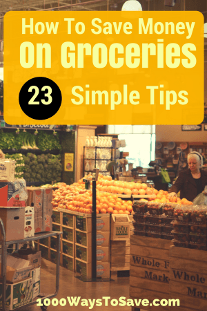 How To Save Money On Groceries – 23 Simple Tips