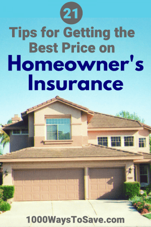 Your home is your castle - Protect it! Here's how to get the best price for home owners insurance using these 21 simple to use tips. #MoneySavingTips #1000WaysToSave