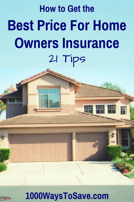 21 Ways to Get the Best Price For Home Owners Insurance