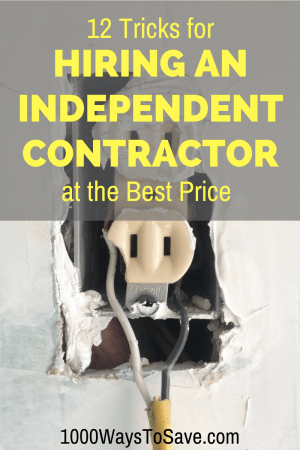 Every homeowner knows they will need work done around the house. Here are my 12 tricks for how to hire an independent contractor and get the best price.