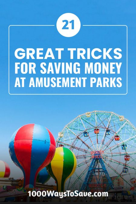 How to Save Money at Amusement Parks – 21 Great Tricks!