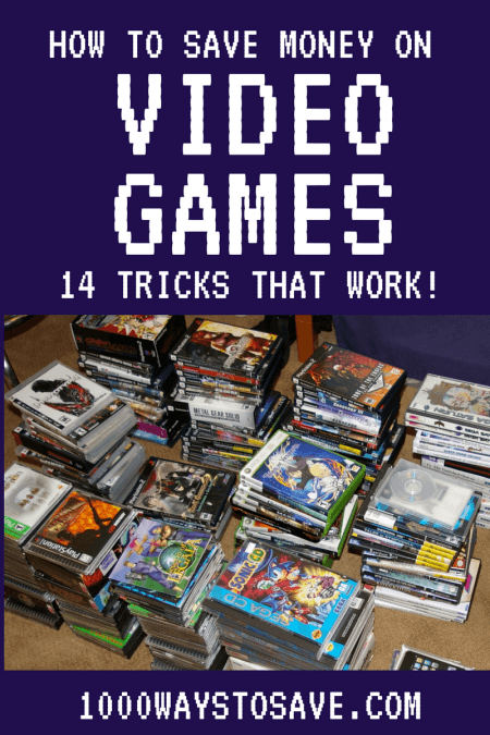 How to Save Money on Video Games – 14 Tricks That Work!