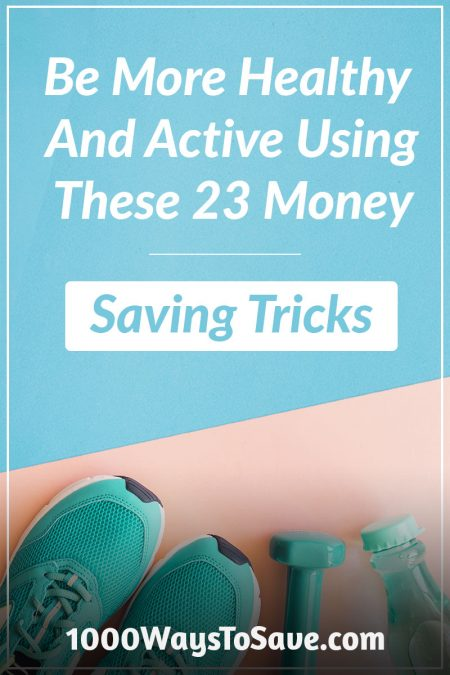 Your body is your temple! But you don't need to spend a ton just to take care of it. Here are 23 great ways how to be more healthy and active. #MoneySavingTips #1000WaysToSave