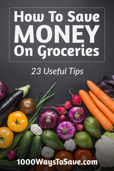 How To Save Money On Groceries – 23 Tips for Spending Less!