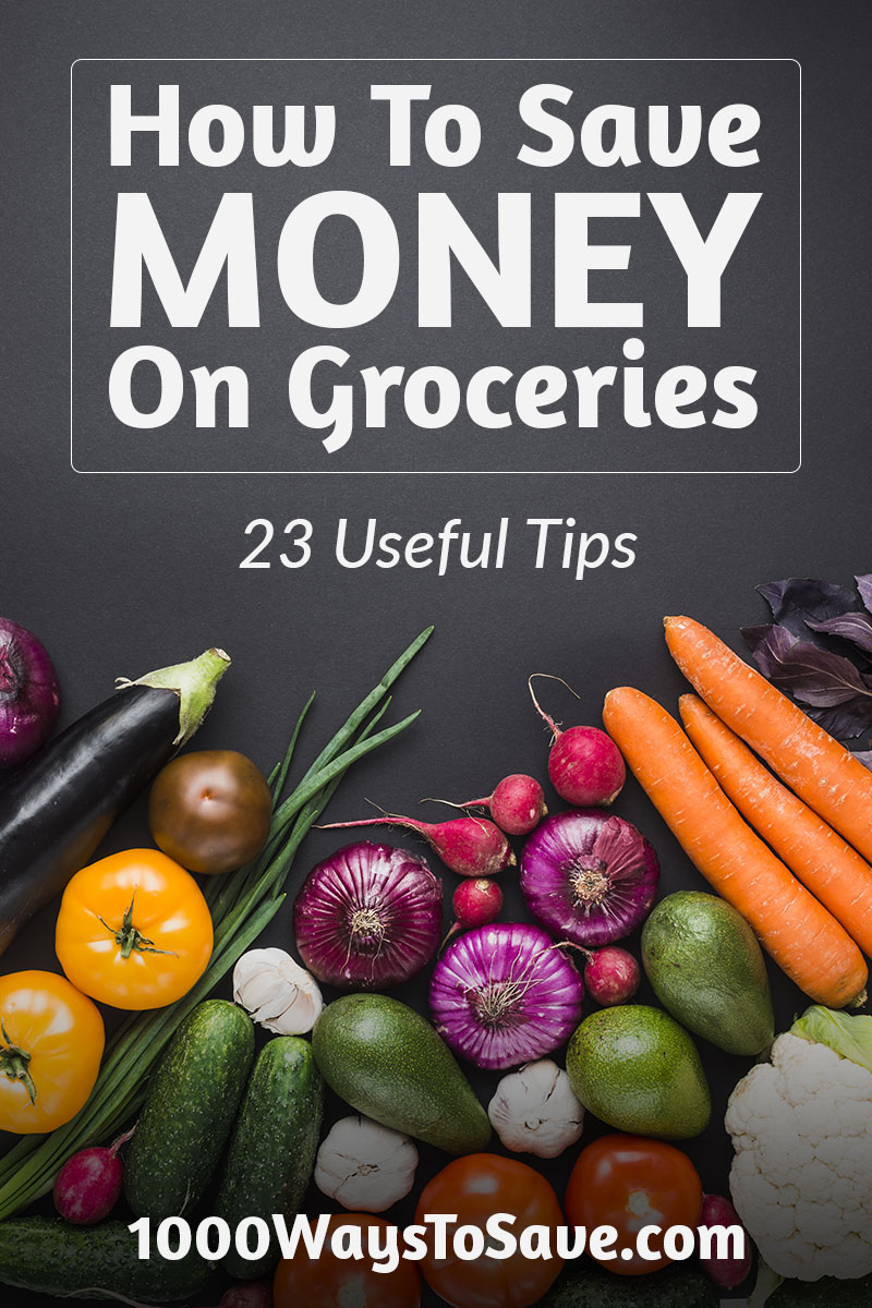 Weekly food bill starting to add up? Here are 23 proven ways how to save money on groceries that will have you spending hundreds of dollars per month less! #MoneySavingTips #1000WaysToSave